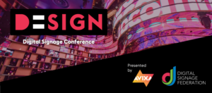 D=SIGN event banner, presented by DSF and AVIXA